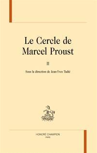 Le cercle de Marcel Proust. Volume 2