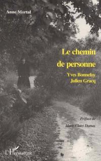 Le chemin de personne : Yves Bonnefoy, Julien Gracq