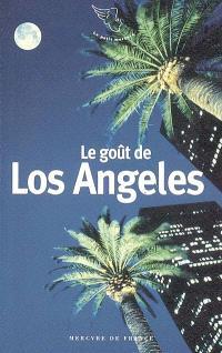 Le goût de Los Angeles