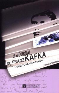 Le journal de Kafka ou L'écriture en procès