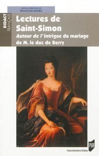 Lectures de Saint-Simon : autour de l'Intrigue du mariage de M. le duc de Berry