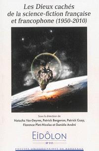 Les dieux cachés de la science-fiction française et francophone : 1950-2010