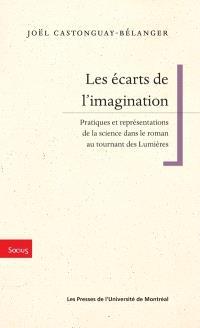 Les écarts de l'imagination  : pratiques et représentations de la science dans le roman au tournant des Lumières