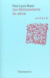 Les gémissements du siècle : introduction à la poésie contemporaine
