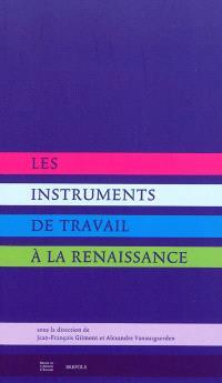 Les instruments de travail à la Renaissance