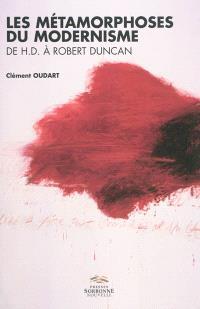 Les métamorphoses du modernisme : de H.D. à Robert Duncan : vers une poétique de la relation