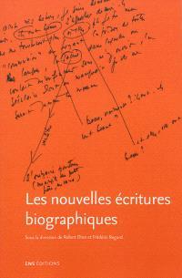 Les nouvelles écritures biographiques : la biographie d'écrivain dans ses reformulations contemporaines