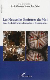 Les nouvelles écritures du moi dans les littératures française et francophone