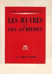 Les oeuvres et les lumières : à la recherche de l'esthétique à travers Bergson, Proust, Malraux