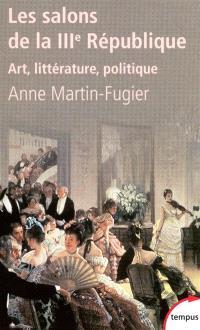 Les salons de la IIIe République : art, littérature, politique