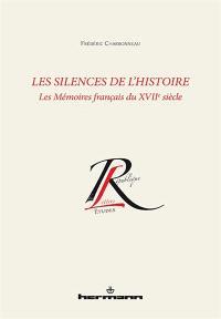 Les silences de l'histoire : les mémoires français du XVIIe siècle