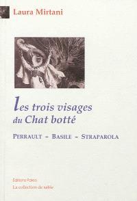 Les trois visages du Chat botté : Perrault, Straparola, Basile