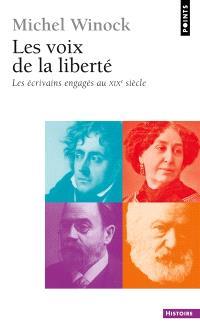 Les voix de la liberté : les écrivains engagés au XIXe siècle : essai