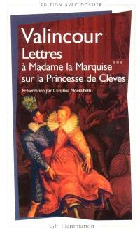Lettres à Madame la Marquise sur le sujet de la Princesse de Clèves