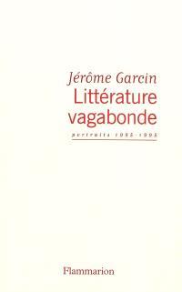 Littérature vagabonde : portraits 1985-1995