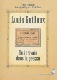 Louis Guilloux : un écrivain dans la presse