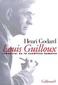 Louis Guilloux, romancier de la condition humaine
