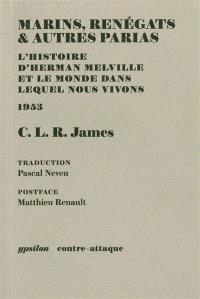 Marins, renégats & autres parias : l'histoire d'Herman Melville et le monde dans lequel nous vivons : 1953