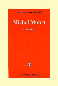 Michel Mohrt : romancier