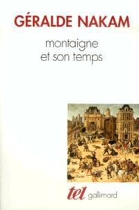 Montaigne et son temps : les évènements et les Essais : l'histoire, la vie, le livre
