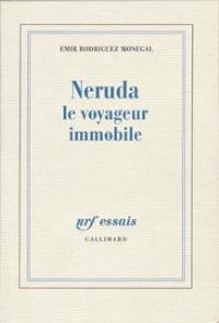 Neruda, le voyageur immobile
