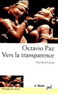 Octavio Paz : vers la transparence