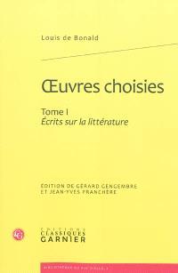 Oeuvres choisies. Volume 1, Ecrits sur la littérature