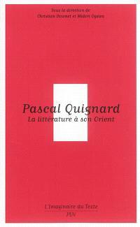 Pascal Quignard : la littérature à son Orient