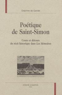 Poétique de Saint-Simon : cours et détours du récit historique dans Les mémoires