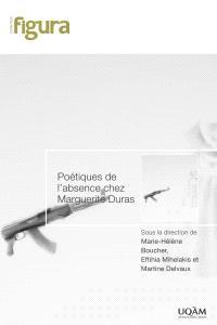 Poétiques de l'absence chez Marguerite Duras