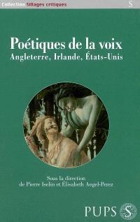Poétiques de la voix : Angleterre, Irlande, Etats-Unis