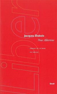 Pour Albertine : Proust et le sens du social