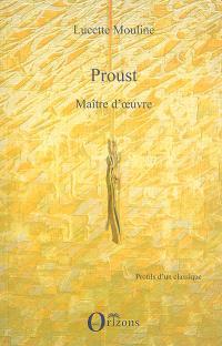 Proust : maître d'oeuvre