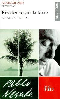 Résidence sur la terre de Pablo Neruda