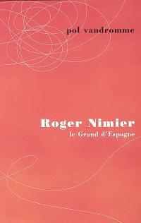 Roger Nimier : le grand d'Espagne