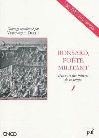 Ronsard, poète militant : Discours des misères de ce temps