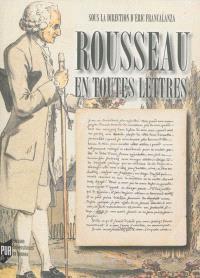 Rousseau en toutes lettres : actes du colloque de Brest, 22-24 mars 2012