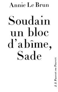 Soudain un bloc d'abîme, Sade : introduction aux oeuvres complètes