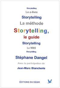 Storytelling, le guide : le e-livre, la méthode, le wiki