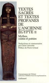 Textes sacrés et textes profanes de l'Ancienne Egypte. Volume 2, Mythes, contes et poésie