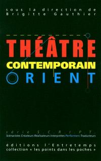 Théâtre contemporain : Orient-Occident. Volume 1, Orient