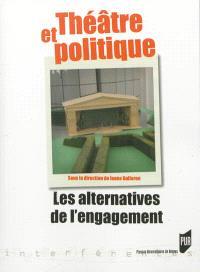 Théâtre et politique : les alternatives de l'engagement