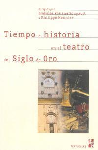 Tiempo e historia en el teatro del Siglo de oro