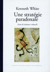 Une stratégie paradoxale : essais de résistance culturelle