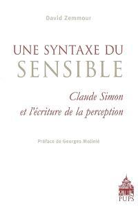 Une syntaxe du sensible : Claude Simon et l'écriture de la perception