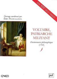 Voltaire, patriarche militant : dictionnaire philosophique (1769)