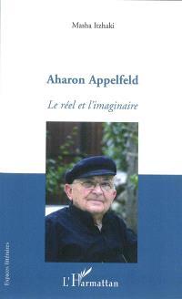 Aharon Appelfeld : le réel et l'imaginaire