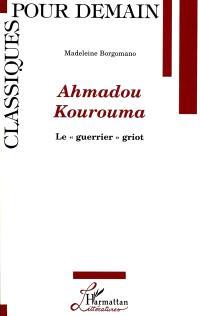 Ahmadou Kourouma : le guerrier griot