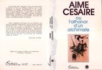 Aimé Césaire ou L'athanor d'un alchimiste : actes du premier colloque international sur l'oeuvre d'Aimé Césaire, Paris, 21-23 novembre 1985