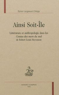 Ainsi soit-île : littérature et anthropologie dans les Contes des mers du Sud de Robert Louis Stevenson